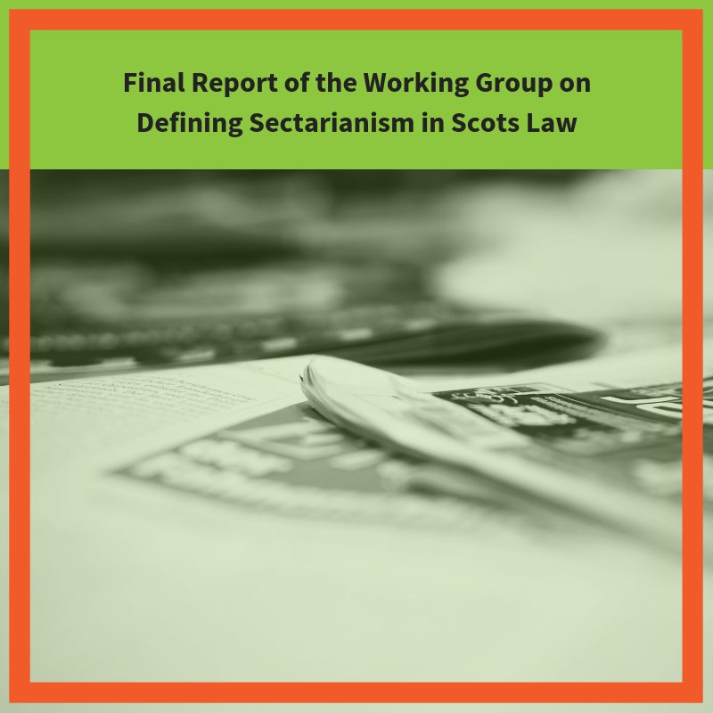 Final Report of the Working Group on Defining Sectarianism in Scots Law